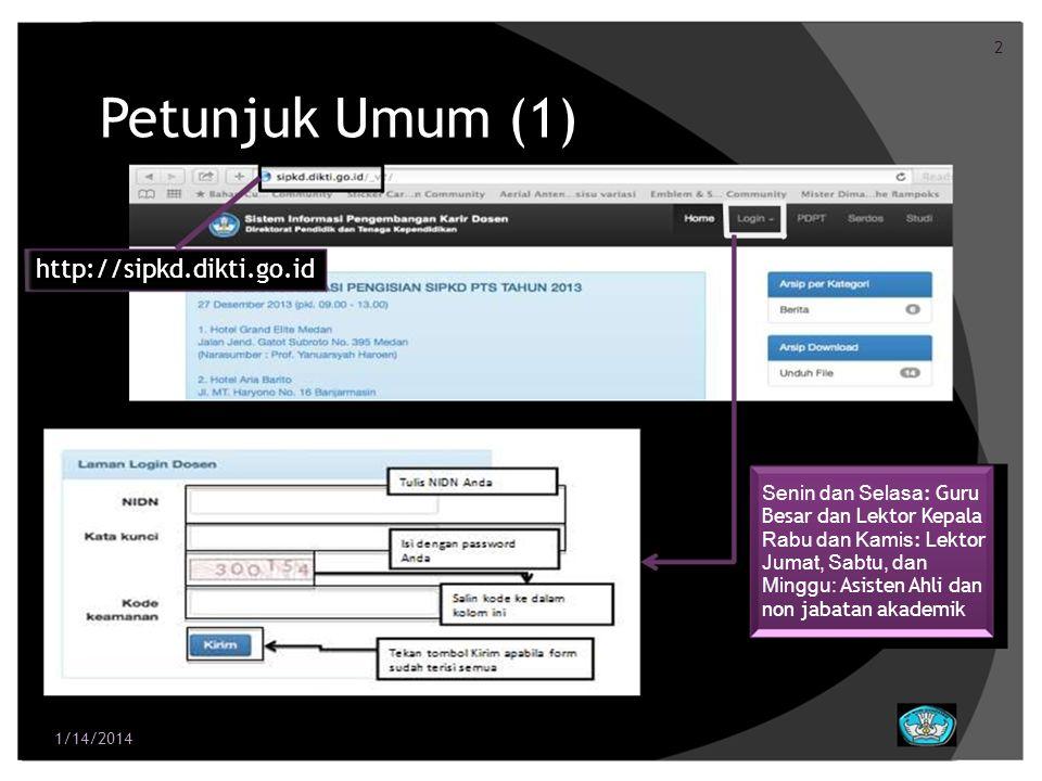 3 Petunjuk Umum (2) Tampilan menu setelah login Apabila ada kesalahan dalam penulisan nama Anda, silakan mengajukan perubahan nama melalui operator PDPT Perguruan Tinggi/ Kopertis pada laman http://forlap.dikti.go.id 1/14/2014