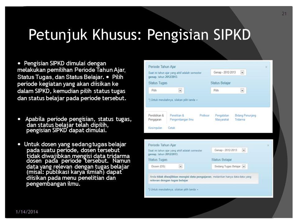 21 Petunjuk Khusus: Pengisian SIPKD Pengisian SIPKD dimulai dengan melakukan pemilihan Periode Tahun Ajar, Status Tugas, dan Status Belajar. Pilih per