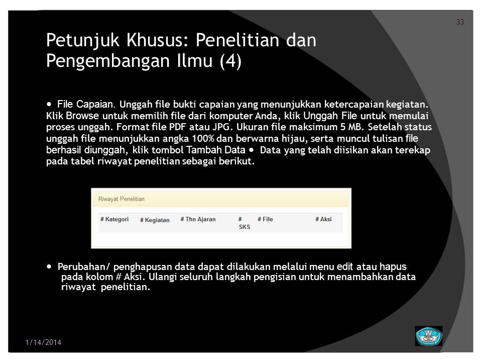 33 Petunjuk Khusus: Penelitian dan Pengembangan Ilmu (4) File Capaian. Unggah file bukti capaian yang menunjukkan ketercapaian kegiatan. Klik Browse u