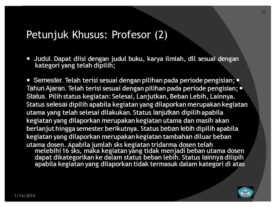 35 Petunjuk Khusus: Profesor (2) Judul. Dapat diisi dengan judul buku, karya ilmiah, dll sesuai dengan kategori yang telah dipilih; Semester. Telah te