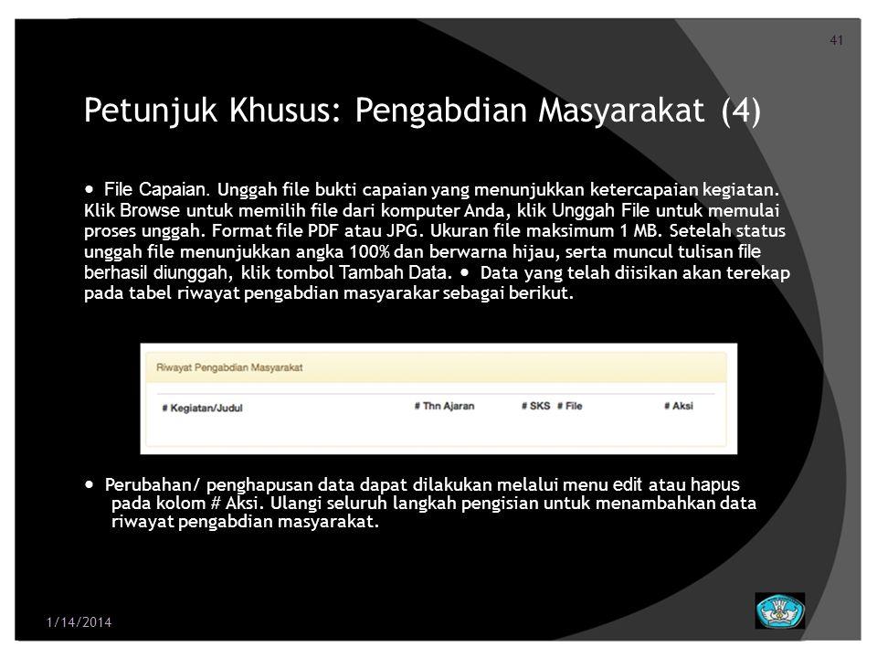41 Petunjuk Khusus: Pengabdian Masyarakat (4) File Capaian. Unggah file bukti capaian yang menunjukkan ketercapaian kegiatan. Klik Browse untuk memili