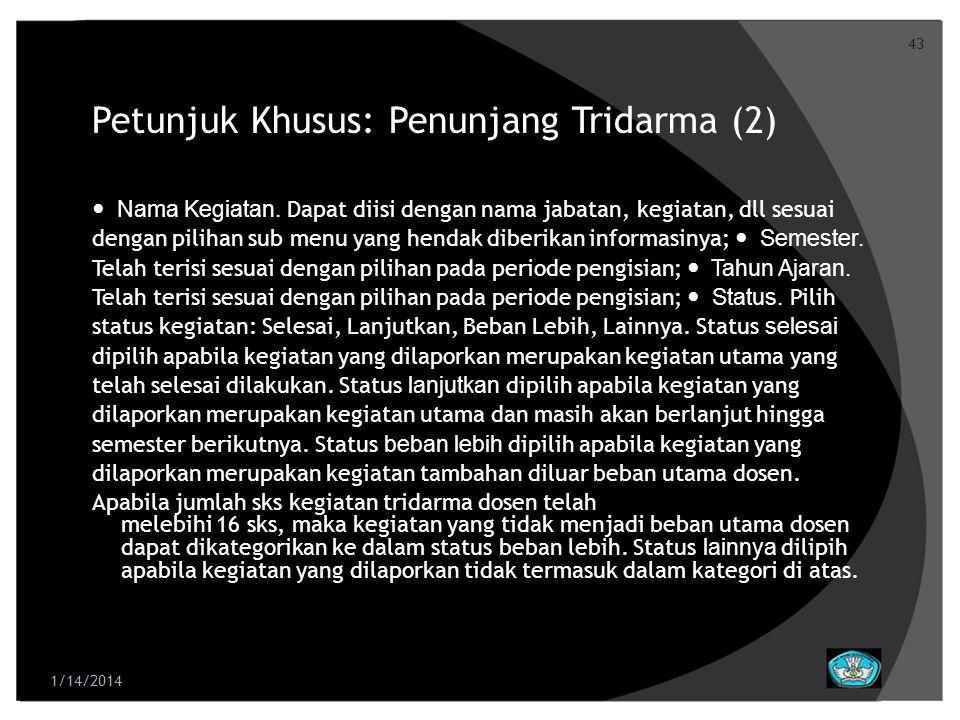 43 Petunjuk Khusus: Penunjang Tridarma (2) Nama Kegiatan. Dapat diisi dengan nama jabatan, kegiatan, dll sesuai dengan pilihan sub menu yang hendak di