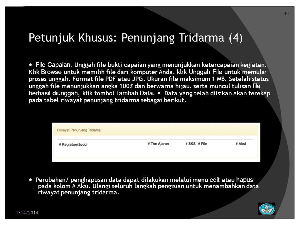 45 Petunjuk Khusus: Penunjang Tridarma (4) File Capaian. Unggah file bukti capaian yang menunjukkan ketercapaian kegiatan. Klik Browse untuk memilih f