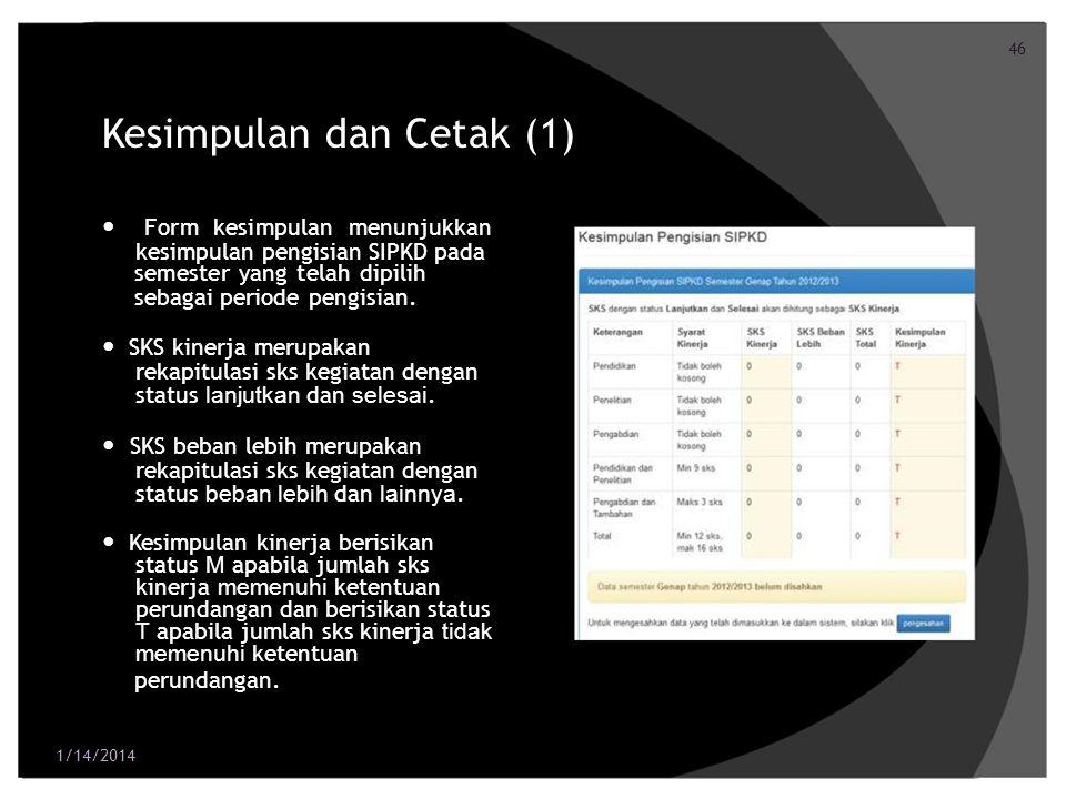 46 Kesimpulan dan Cetak (1) Form kesimpulan menunjukkan kesimpulan pengisian SIPKD pada semester yang telah dipilih sebagai periode pengisian. SKS kin