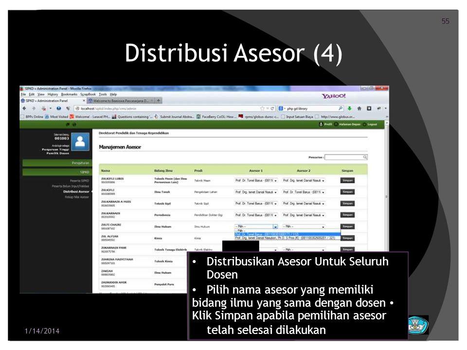 55 Distribusi Asesor (4) Distribusikan Asesor Untuk Seluruh Dosen Pilih nama asesor yang memiliki bidang ilmu yang sama dengan dosen Klik Simpan apabi