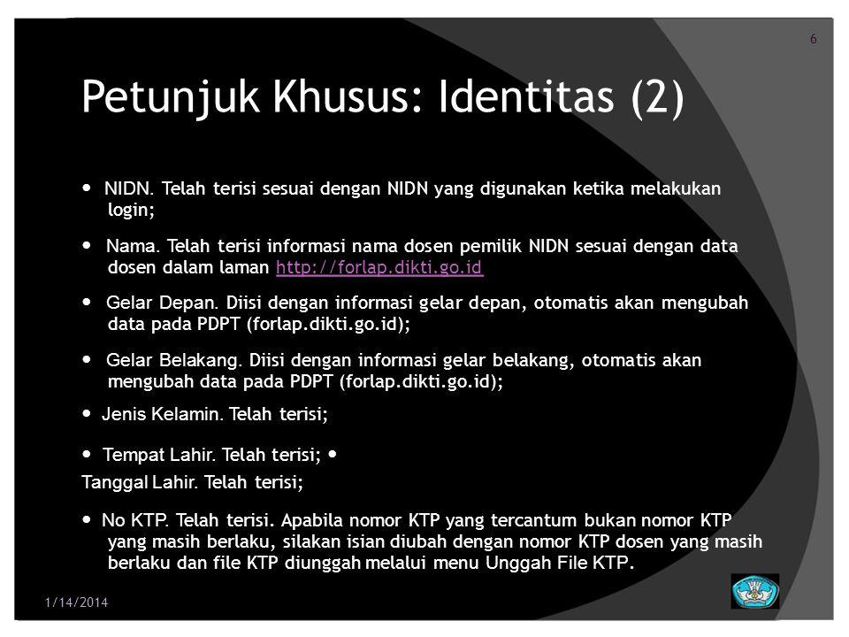 6 Petunjuk Khusus: Identitas (2) NIDN. Telah terisi sesuai dengan NIDN yang digunakan ketika melakukan login; Nama. Telah terisi informasi nama dosen