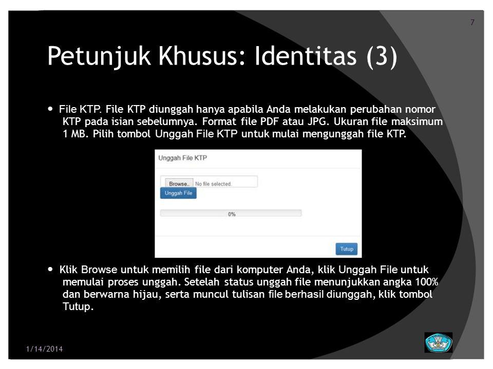 7 Petunjuk Khusus: Identitas (3) File KTP. File KTP diunggah hanya apabila Anda melakukan perubahan nomor KTP pada isian sebelumnya. Format file PDF a