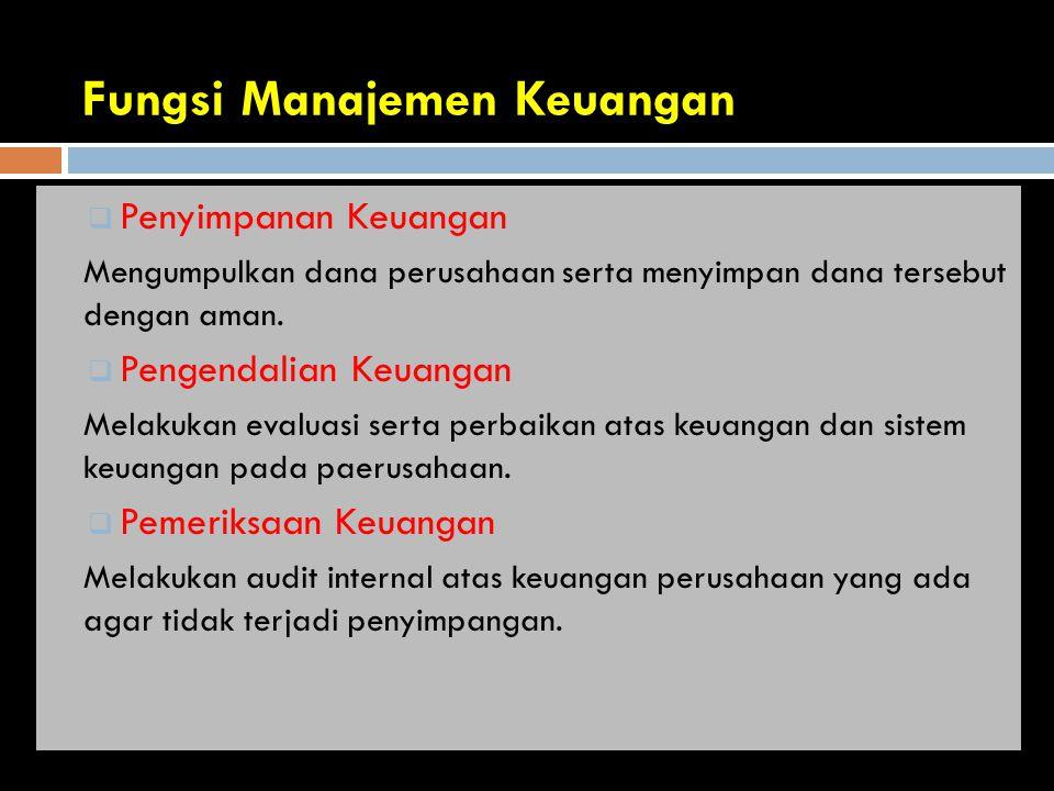 Bambang Riyanto (2001:6)  Fungsi memperoleh dana (obtaining of fund) atau fungsi pendanaan  Fungsi menggunakan atau mengalokasikan dan (allocation of fund) NERACA -------------------------------!----------------------------- **Menggunakan Dana .