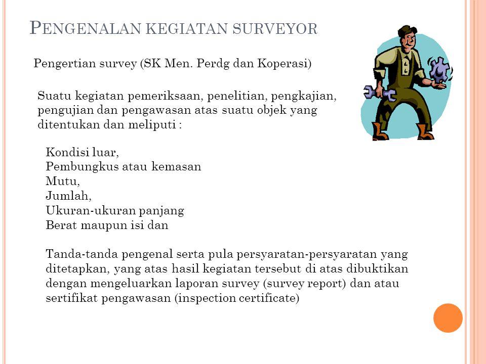 P ENGENALAN KEGIATAN SURVEYOR Pengertian survey (SK Men.