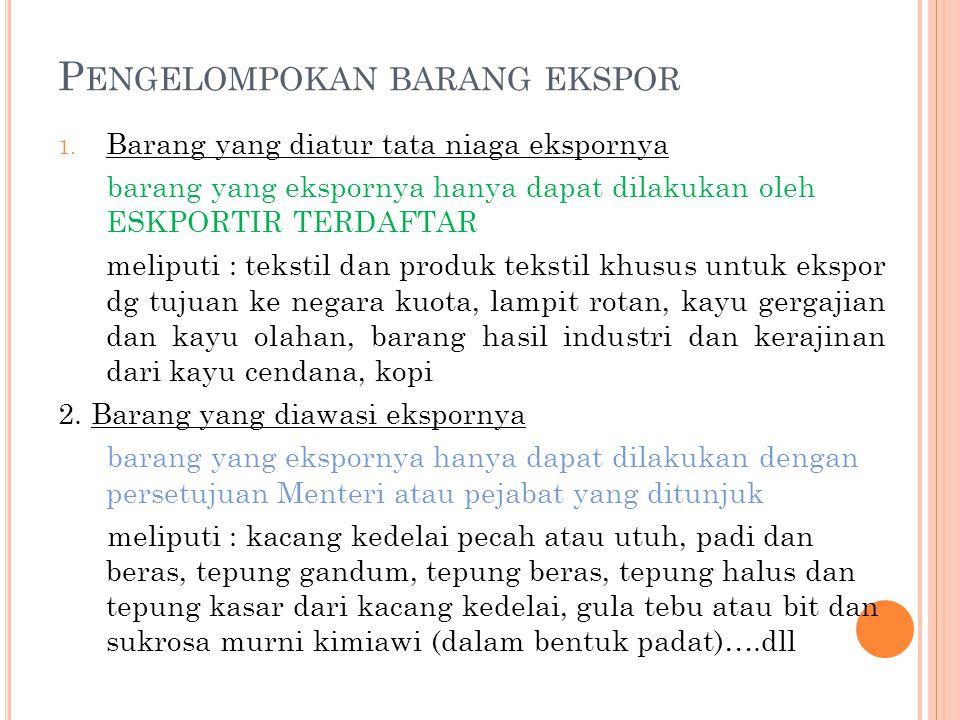 P ENGELOMPOKAN BARANG EKSPOR 1.