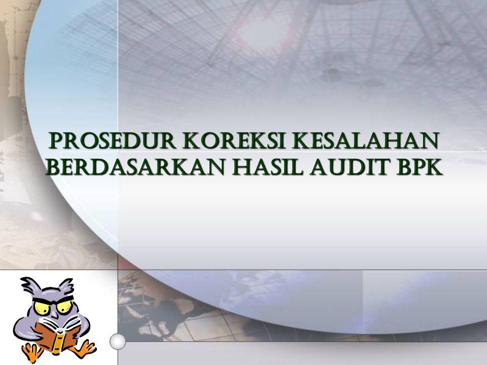 Prosedur Koreksi Kesalahan Berdasarkan Hasil Audit BPK
