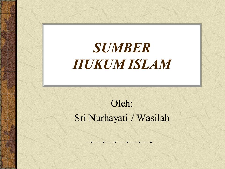 Sumber Hukum Dalam Islam Sumber hukum Islam merupakan dasar atau referensi untuk menilai apakah perbuatan manusia sesuai dengan syariah yang telah digariskan oleh Allah SWT atau tidak.