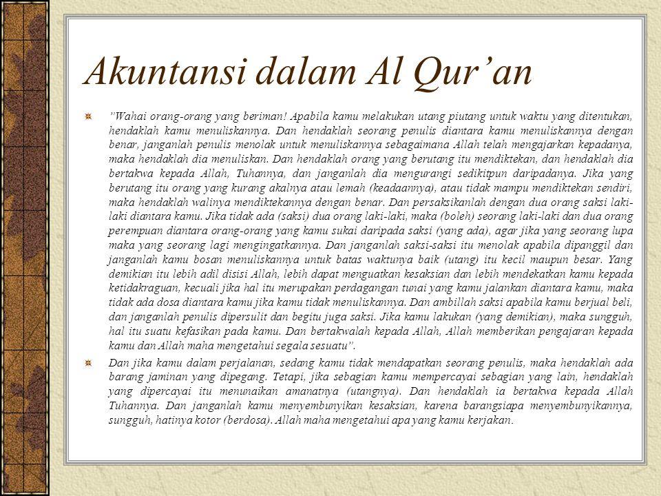 "Akuntansi dalam Al Qur'an ""Wahai orang-orang yang beriman! Apabila kamu melakukan utang piutang untuk waktu yang ditentukan, hendaklah kamu menuliskan"