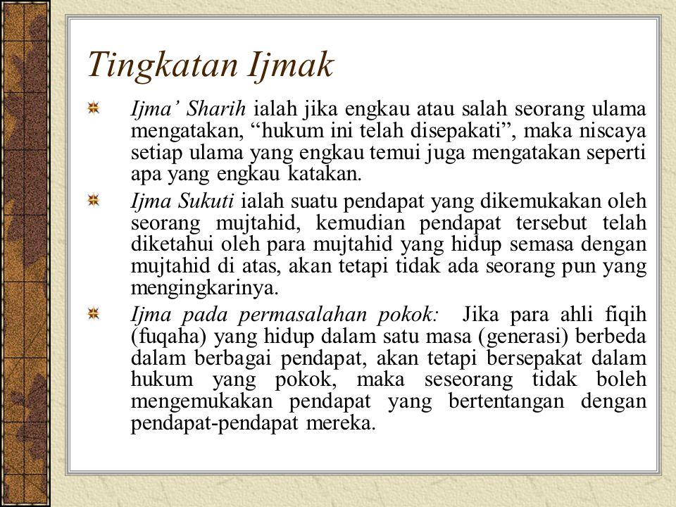 """Tingkatan Ijmak Ijma' Sharih ialah jika engkau atau salah seorang ulama mengatakan, """"hukum ini telah disepakati"""", maka niscaya setiap ulama yang engka"""