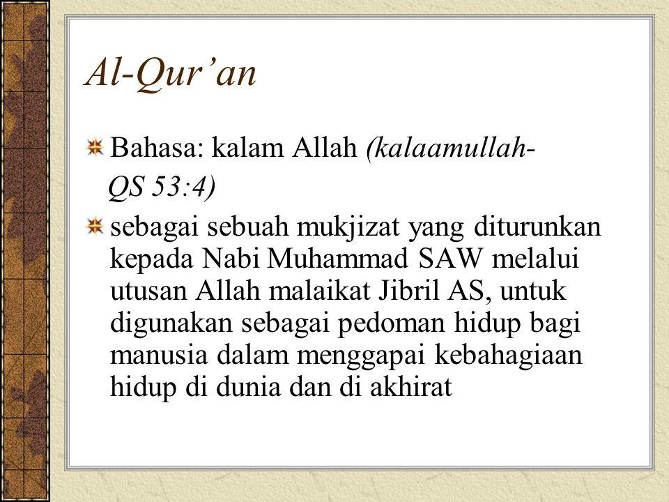 Al-Qur'an Bahasa: kalam Allah (kalaamullah- QS 53:4) sebagai sebuah mukjizat yang diturunkan kepada Nabi Muhammad SAW melalui utusan Allah malaikat Ji