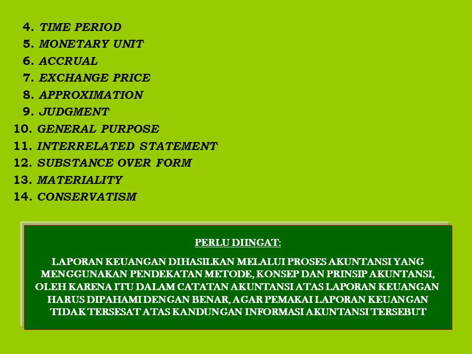 4. TIME PERIOD 5. MONETARY UNIT 6. ACCRUAL 7. EXCHANGE PRICE 8. APPROXIMATION 9. JUDGMENT 10. GENERAL PURPOSE 11. INTERRELATED STATEMENT 12. SUBSTANCE