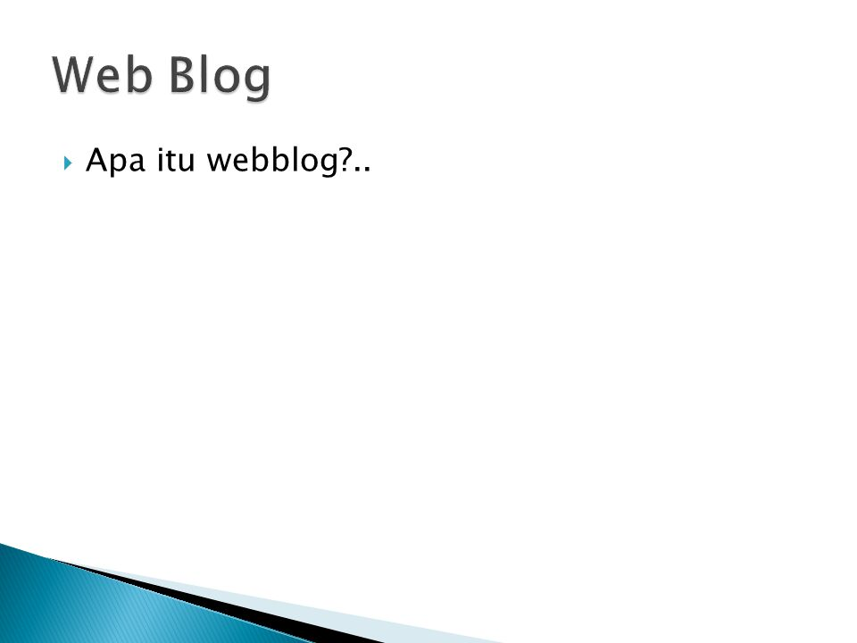  Apa itu webblog ..