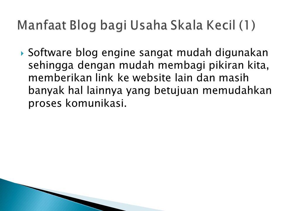  Blog merupakan solusi yang murah untuk memiliki sebuah halaman website.