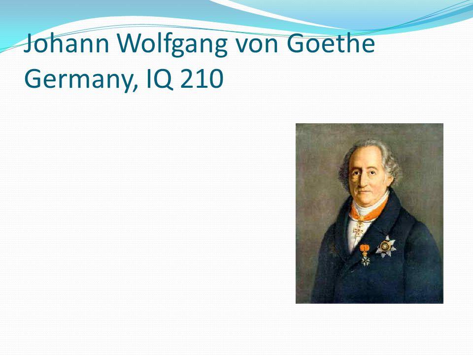 Johann Wolfgang von Goethe Germany, IQ 210
