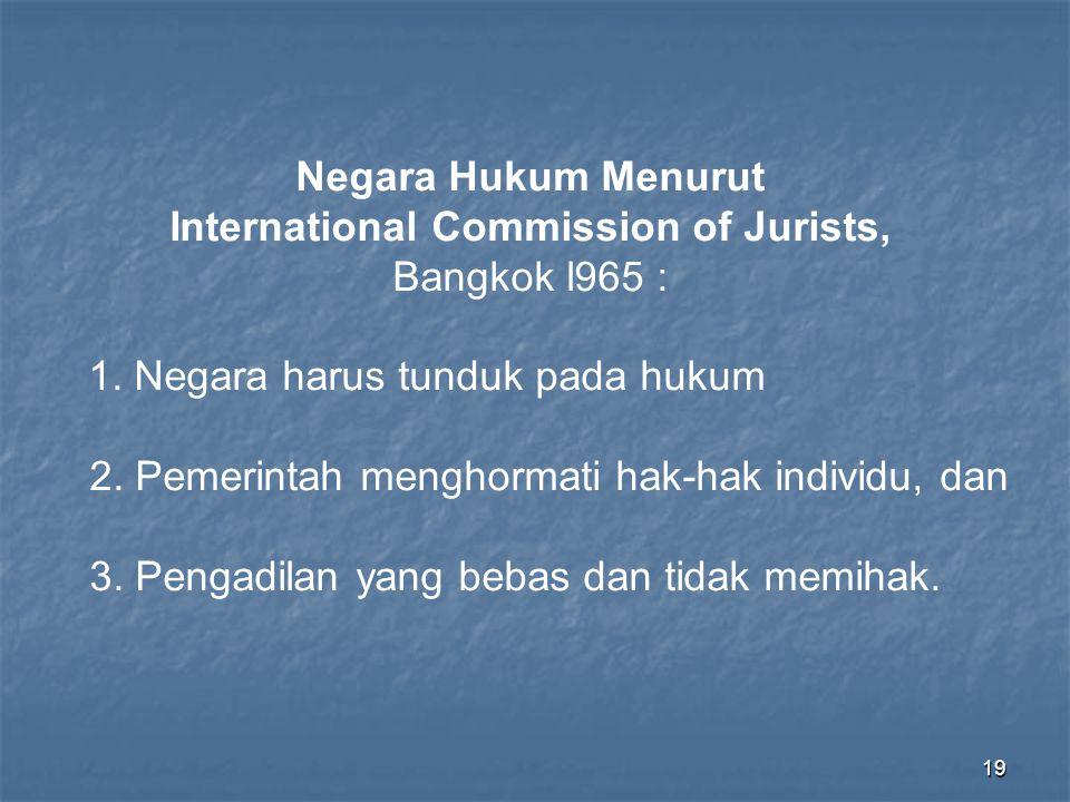 18 Rechtsstaat, menurut Frederich Julius Stahl : 1.Perlindungan hak asasi manusia; 2.