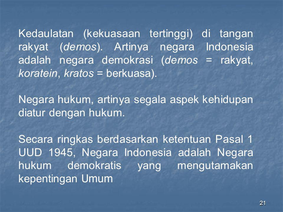 Dalam perubahan Undang-Undang Dasar 1945, kedaulatan yang semula berdasarkan ketentuan Pasal 1 ayat (2) adalah di tangan rakyat dan dilakukan sepenuhnya oleh MPR, diubah menjadi Pasal 1 ayat (2) yang berbunyi, Kedaulatan berada di tangan rakyat, dan dilaksanakan menurut Undang-Undang Dasar .