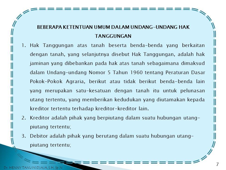 Sertifikat Hak Tanggungan Berkekuatan Eksekutorial Sertifikat Hak Tanggungan, yang merupakan tanda bukti adanya Hak Tanggungan yang diterbitkan oleh K