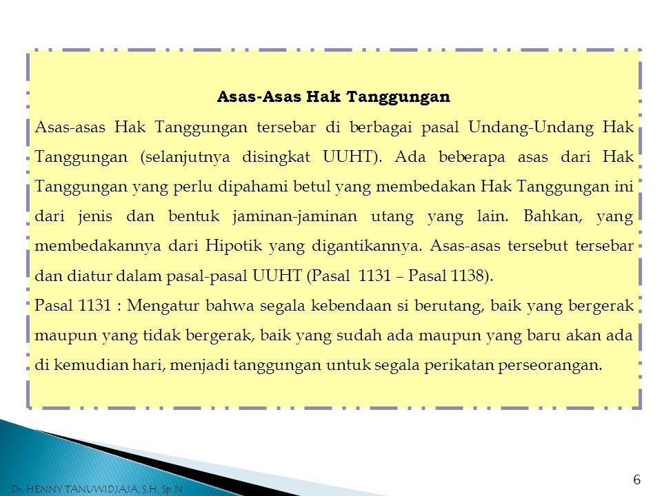HAK TANGGUNGAN ADALAH PERJANJIAN ASSECOIR a)Pasal 10 ayat (1) UUHT menentukan bahwa perjanjian untuk memberikan Hak Tanggungan merupakan bagian tak terpisahkan dari perjanjian hutang-piutang yang bersangkutan.