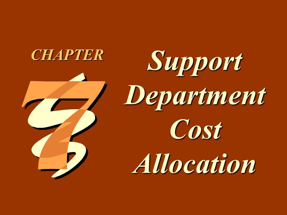 7 -2 1.Describe the difference between support departments and producing departments.