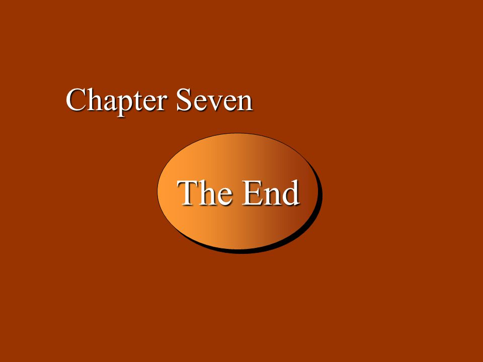 7 -42 The End Chapter Seven
