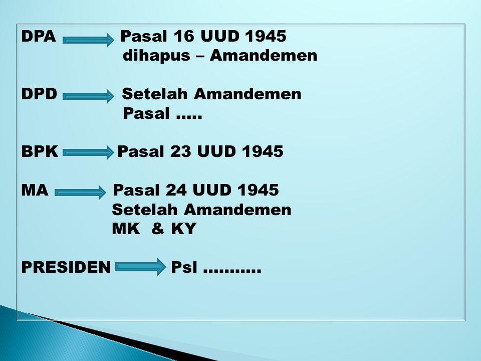 DPA Pasal 16 UUD 1945 dihapus – Amandemen DPD Setelah Amandemen Pasal …..