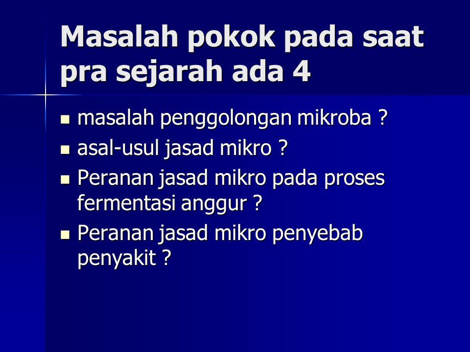 Periode Perkembangan Mikrobiologi (3 periode) 1.