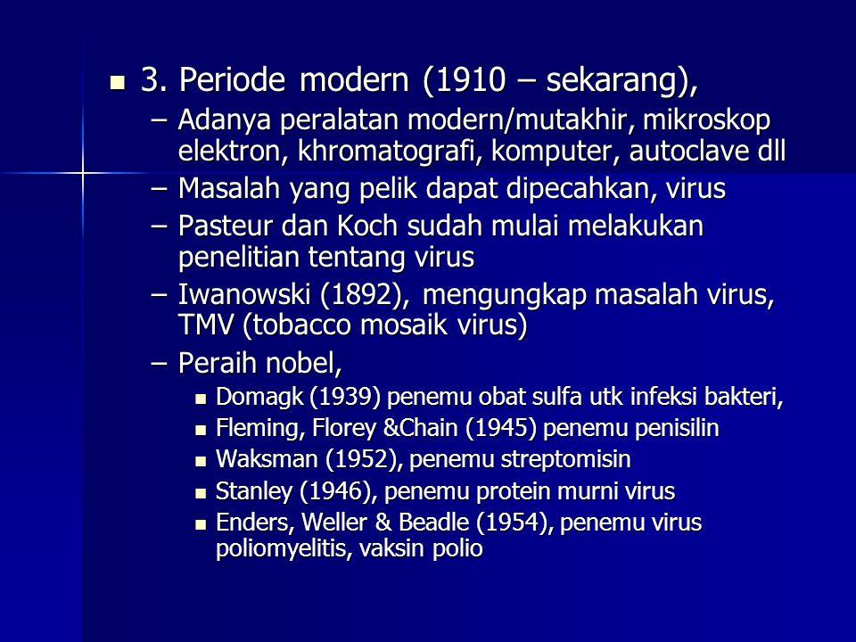 Periode Keemasan menjawab 4 masalah pokok Penggolongan mikroba: Mikroskop, bentuk mikroba ditemukan yaitu bakteri, fungi, virus Penggolongan mikroba: Mikroskop, bentuk mikroba ditemukan yaitu bakteri, fungi, virus Asal-usul mikroba : Louis Pasteur, merobohkan teori abiogenesis, dengan penemuan teori biogenesis bahwa jasad renik berasal dari jasad renik induknya Asal-usul mikroba : Louis Pasteur, merobohkan teori abiogenesis, dengan penemuan teori biogenesis bahwa jasad renik berasal dari jasad renik induknya