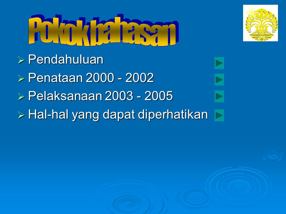 Penataan 2000 - 2002  Tahapan pekerjaan yang dilakukan: Penyusunan Rancangan Pedoman Organisasi dan Kebijakan Manajemen, Penyusunan Rancangan Pedoman Organisasi dan Kebijakan Manajemen, Pedoman Akuntansi, Pedoman Akuntansi, Sistim dan Prosedur Keuangan, Anggaran, serta Sistim dan Prosedur Keuangan, Anggaran, serta Implementasi Perangkat Lunak Akuntansi dan Keuangan Universitas Indonesia.