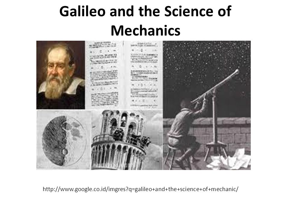 http://www.google.co.id/imgres?q=galileo+and+the+science+of+mechanic/