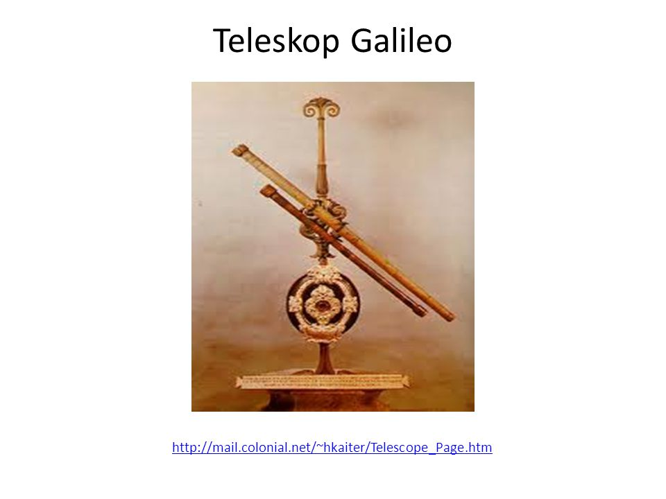 Teleskop Galileo http://mail.colonial.net/~hkaiter/Telescope_Page.htm