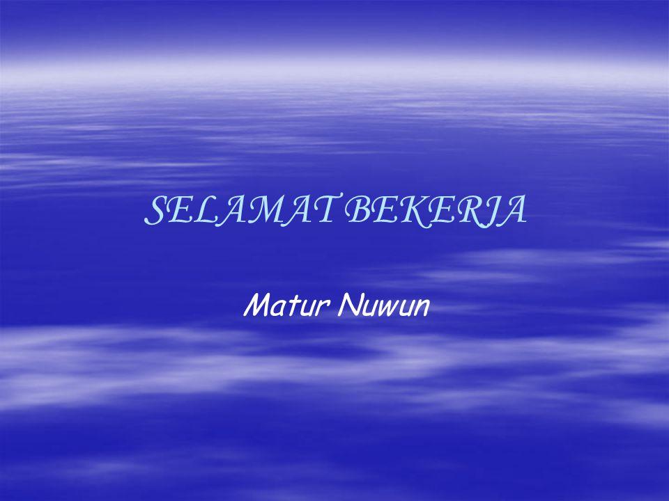 SELAMAT BEKERJA Matur Nuwun