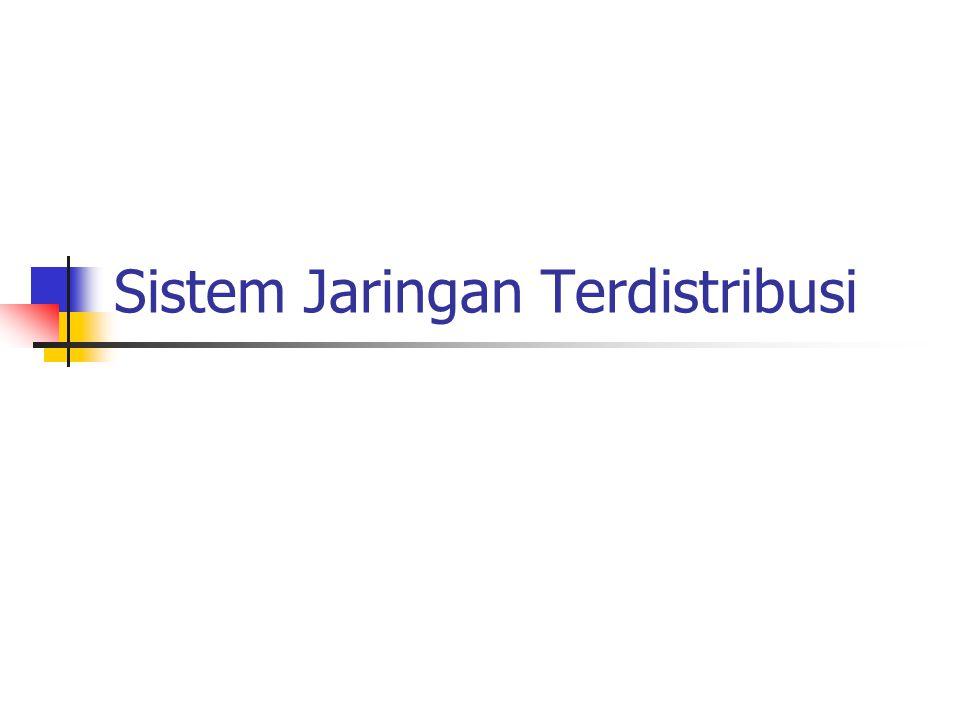 Sistem Jaringan Terdistribusi
