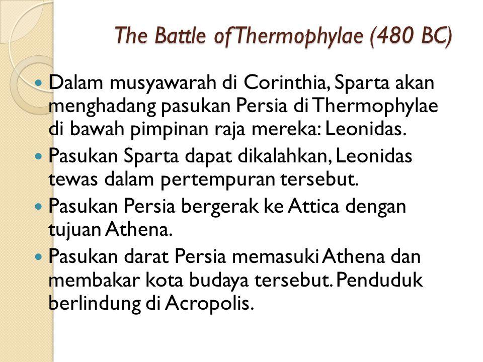 The Second Attack (480 BC) Persiapan dalam rangka serangan ke Yunani telah dimulai sejak tahun 483 SM.
