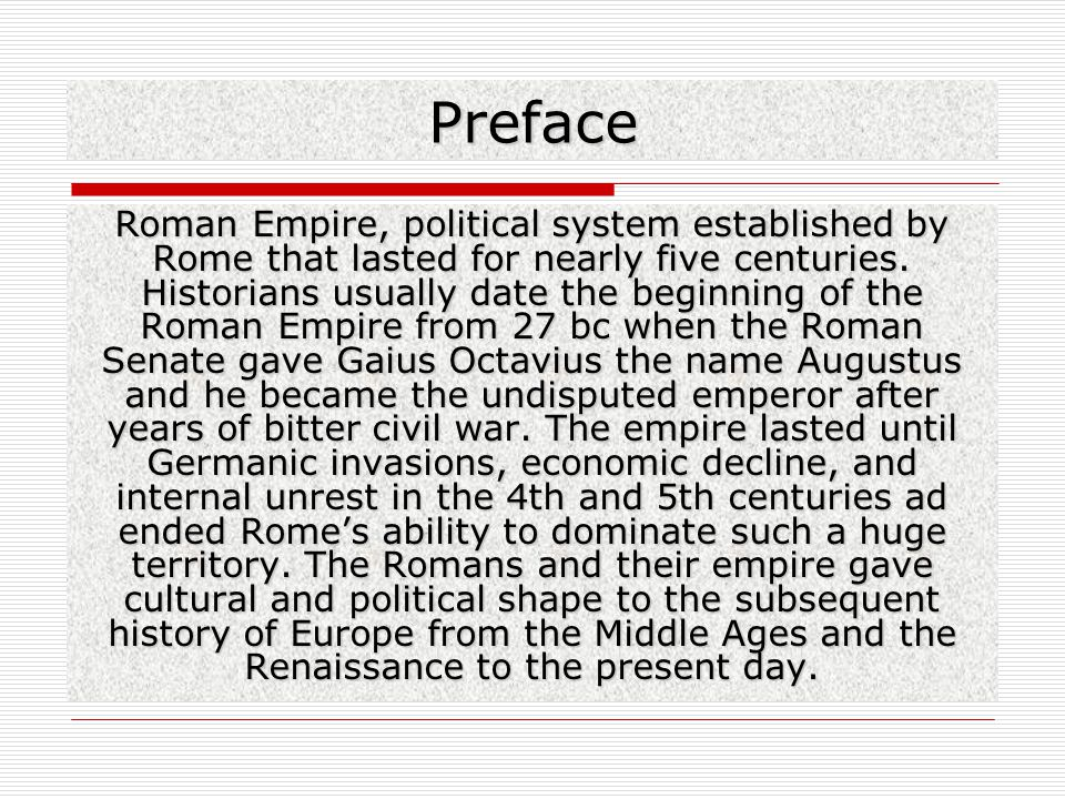 Preface Roman Empire, political system established by Rome that lasted for nearly five centuries.