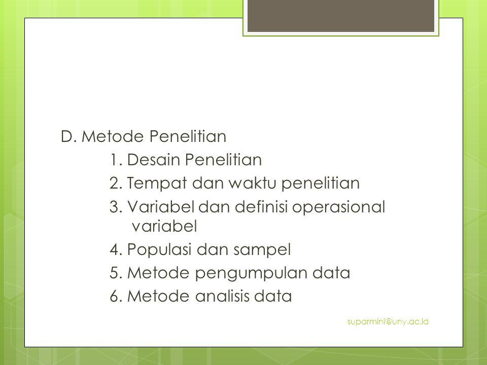 D. Metode Penelitian 1. Desain Penelitian 2. Tempat dan waktu penelitian 3. Variabel dan definisi operasional variabel 4. Populasi dan sampel 5. Metod