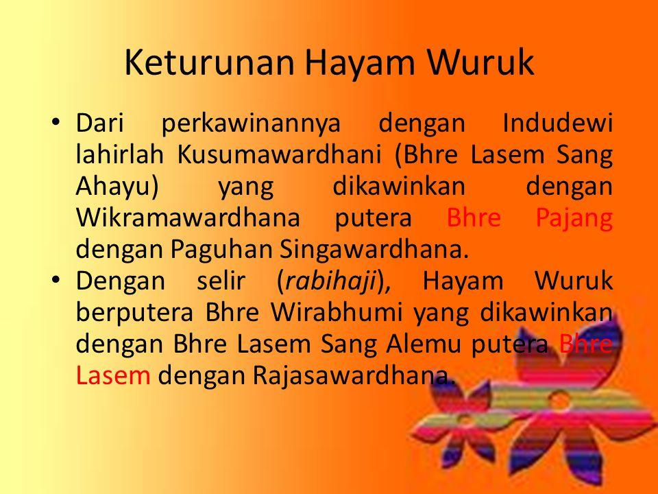 Keturunan Hayam Wuruk Dari perkawinannya dengan Indudewi lahirlah Kusumawardhani (Bhre Lasem Sang Ahayu) yang dikawinkan dengan Wikramawardhana putera