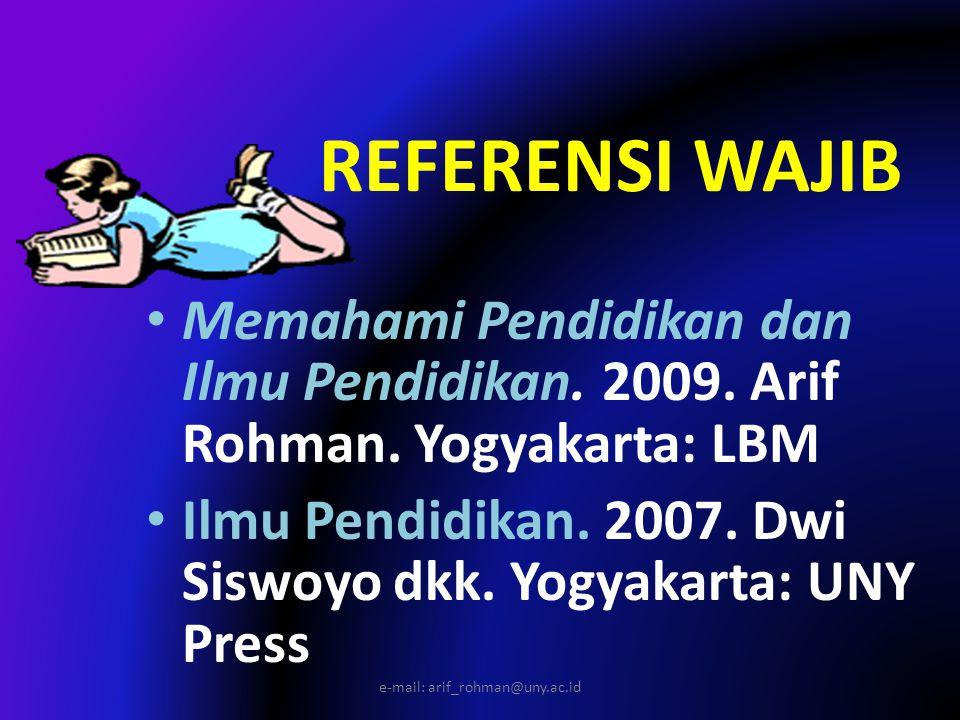 REFERENSI SUNNAH/ TAMBAHAN Pengantar Ilmu Pendidikan (Dirto Hadisusanto dkk, 1995) Pengantar Ilmu Pendidikan Sistematis (Sutari Imam Barnadib, 1995).