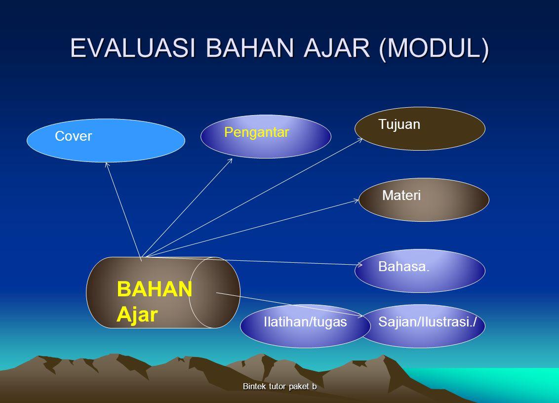 EVALUASI BAHAN AJAR (MODUL) Bintek tutor paket b BAHAN Ajar CoverPengantarTujuanMateriBahasa. Sajian/Ilustrasi./Ilatihan/tugas