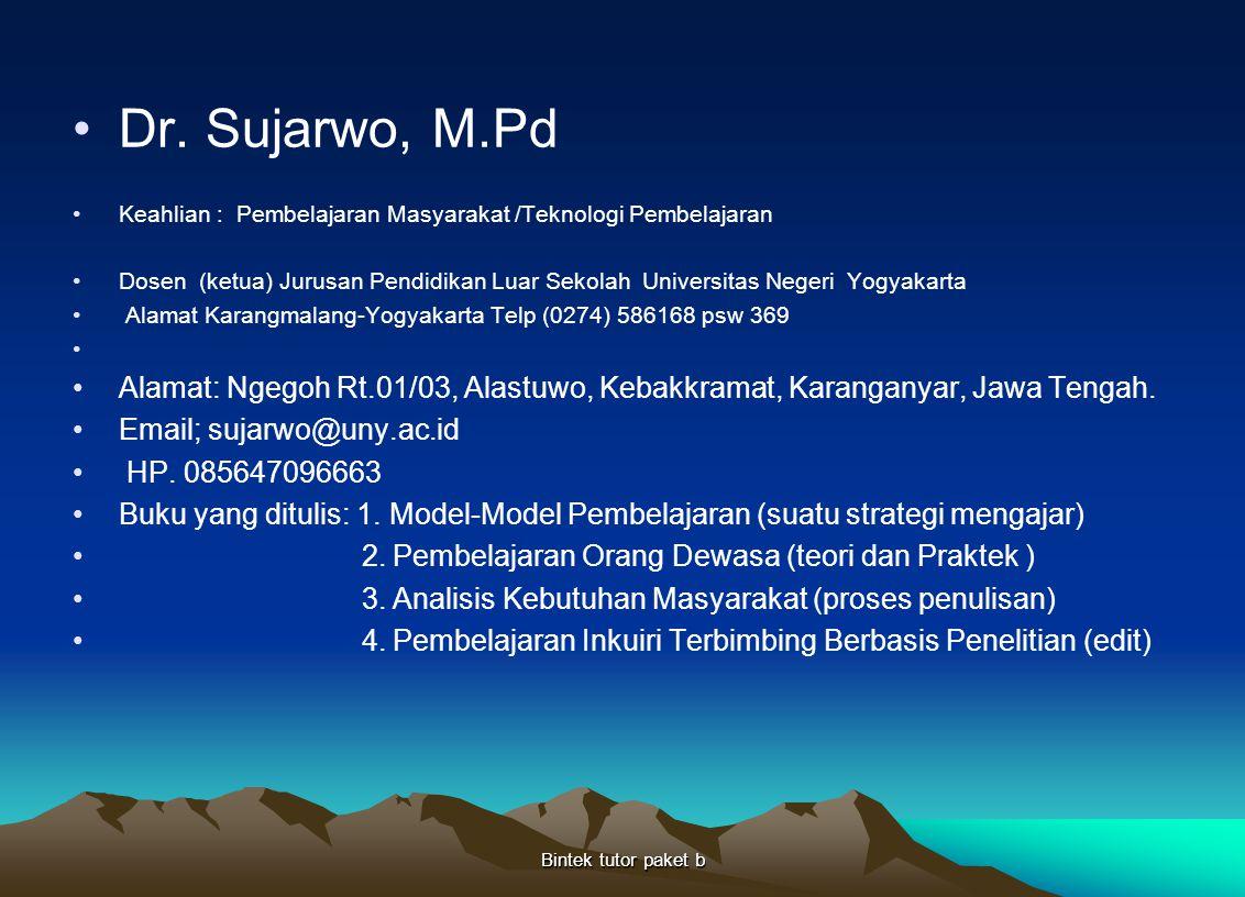 Dr. Sujarwo, M.Pd Keahlian : Pembelajaran Masyarakat /Teknologi Pembelajaran Dosen (ketua) Jurusan Pendidikan Luar Sekolah Universitas Negeri Yogyakar