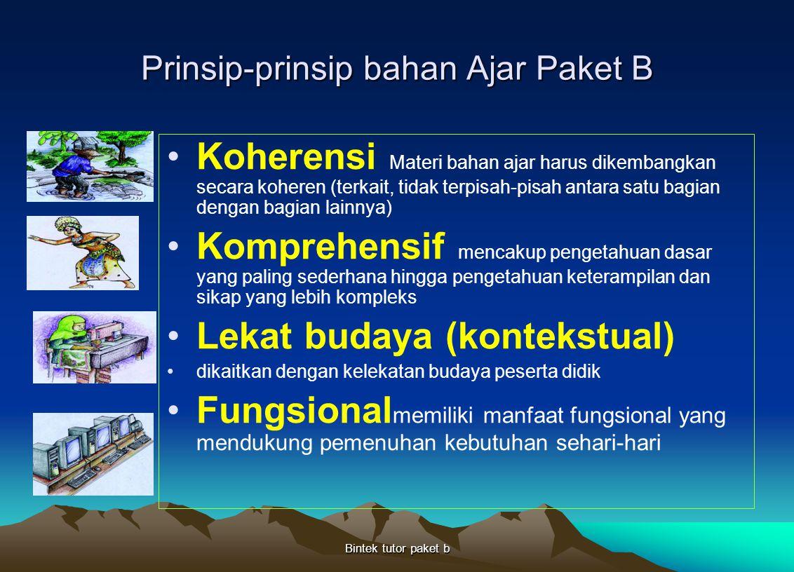 Bintek tutor paket b Prinsip-prinsip bahan Ajar Paket B Koherensi Materi bahan ajar harus dikembangkan secara koheren (terkait, tidak terpisah-pisah a