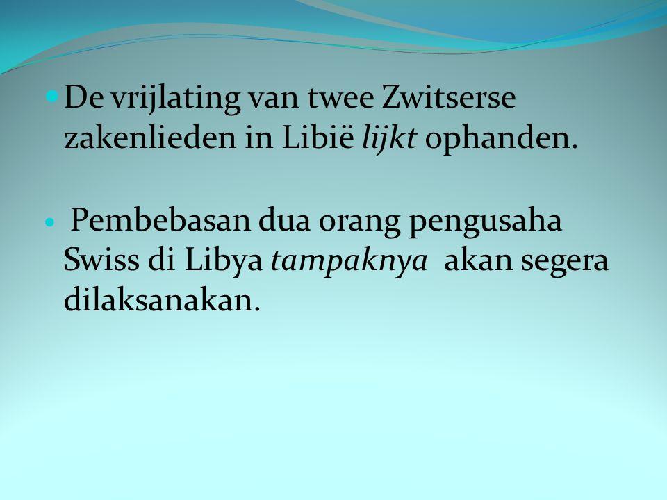 De vrijlating van twee Zwitserse zakenlieden in Libië lijkt ophanden.