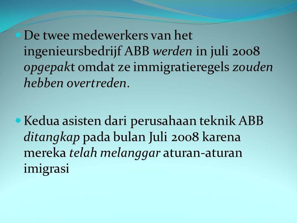 De twee medewerkers van het ingenieursbedrijf ABB werden in juli 2008 opgepakt omdat ze immigratieregels zouden hebben overtreden.