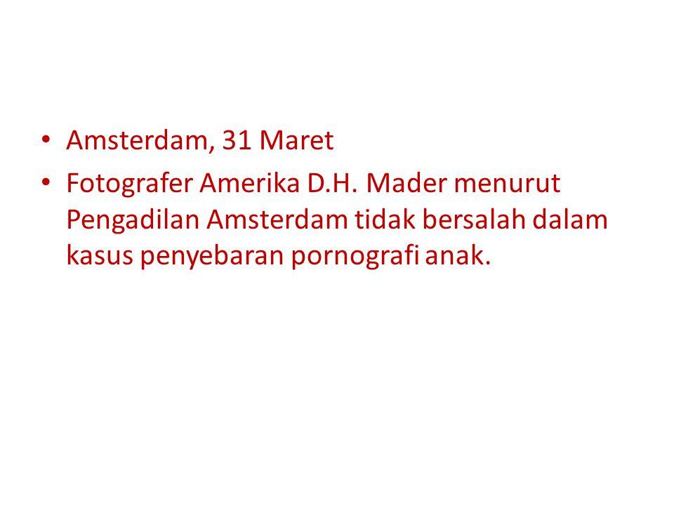 Amsterdam, 31 Maret Fotografer Amerika D.H.
