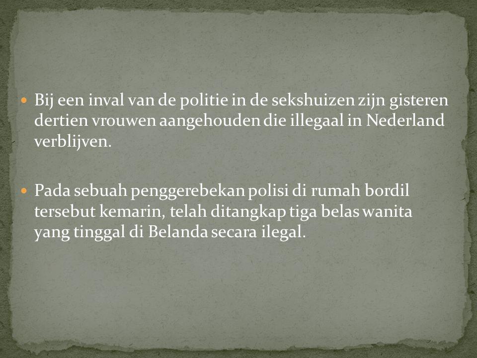 Bij een inval van de politie in de sekshuizen zijn gisteren dertien vrouwen aangehouden die illegaal in Nederland verblijven.