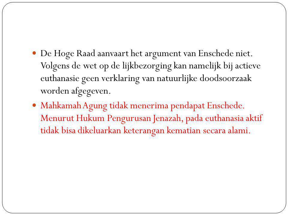 De Hoge Raad aanvaart het argument van Enschede niet.